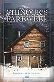 Chinook's Farewell, Robert MacGuffie, 1449918468
