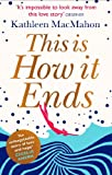 This Is How It Ends by Kathleen MacMahon front cover