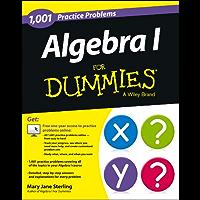 Algebra I: 1,001 Practice Problems For Dummies (+ Free Online Practice)