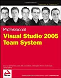 Professional Visual Studio 2005 Team System, Jean-Luc David and Noah Coad, 0764584367