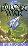 The Paradise War, Stephen Lawhead, 0745924662