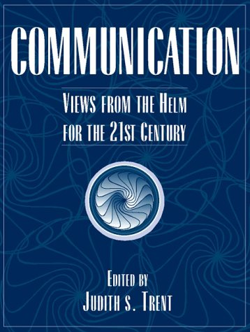Communication: Views from the Helm for the 21st Century