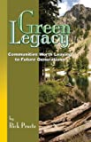 Green Legacy : Communities Worth Leaving to Future Generations, Pruetz, Rick, 0965831426
