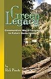 Green Legacy : Communities Worth Leaving to Future Generations, Pruetz, Rick, 0965831426
