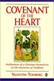 Covenant of the Heart : Meditations of a Christian Hermeticist on the Mysteries of Tradition, Tomberg, Valentin, 0826407641
