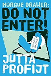 Morgue Drawer: Do Not Enter! (Morgue Drawer series Book 4)