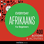 Everyday Afrikaans for Beginners - 400 Actions & Activities |  Innovative Language Learning