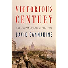 Victorious Century: The United Kingdom, 1800-1906