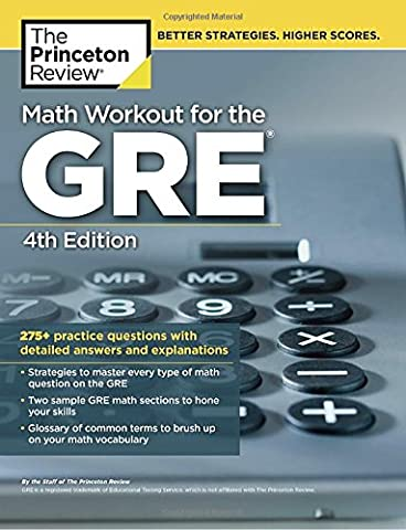 Math Workout for the GRE, 4th Edition: 275+ Practice Questions with Detailed Answers and Explanations (Graduate School Test (Gre Quantitative Practice)