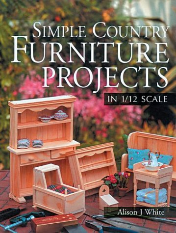Patterns Furniture Doll - Simple Country Furniture Projects in 1/12 Scale