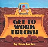 Get to Work, Trucks!, Don Carter, 0761315438