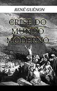 René Guénon - A Crise do Mundo Moderno