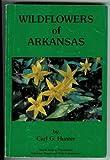 Wildflowers of Arkansas, Hunter, Carl G., 0912456094