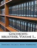 Geschichts-Bibliothek, Volume 1..., Adolf Wahrmund, 1270872672