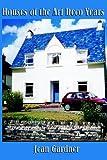 Houses of the Art Deco Years, Jean Gardner, 1898030715