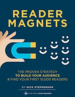 Reader Magnets: Build Your Author Platform and Sell more Books on Kindle (2019 Edition) (Book Marketing for Authors 1) by [Stephenson, Nick]