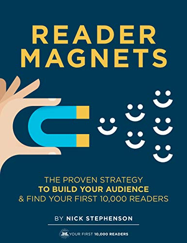 Reader Magnets: Build Your Author Platform and Sell more Books on Kindle (2019 Edition) (Book Marketing for Authors 1) (Best Affiliate Marketing Course 2019)