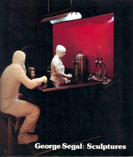 (George Segal: Sculptures, Catalogue of an Exhibition Held at Walker Art Center)