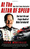 img - for At the Altar of Speed: The Fast Life and Tragic Death of Dale Earnhardt book / textbook / text book