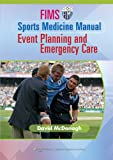 img - for FIMS Sports Medicine Manual: Event Planning and Emergency Care book / textbook / text book