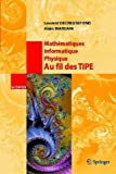 img - for Math????matiques, Informatique, Physique. Au fil des TIPE (SCOPOS) (French Edition) by L. Decreusefond (2004-09-17) book / textbook / text book