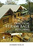 Practical Straw Bale Building (Landlinks Press)