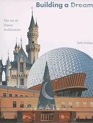 Building a Dream: The Art of Disney Architecture
