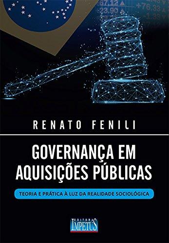 Governança em Aquisições Públicas. Teoria e Prática à Luz da Realidade Sociológica