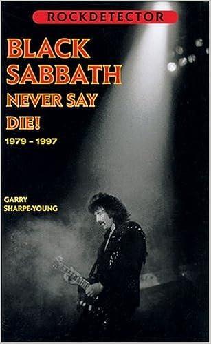 Black Sabbath: Never Say Die! 1979-1997 (Rockdetector): Sharpe-Young, Garry:  9781901447163: Amazon.com: Books