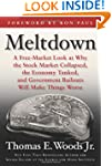 Meltdown: A Free-Market Look at Why t...