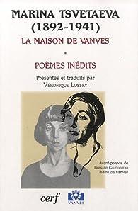 Marina Tsvetaeva (1892-1941) : La maison de Vanves par Véronique Lossky