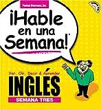 Hable Ingles En Una Semana 3: Ver, Oir, Decir & Aprender (Speak in a Week) (Spanish Edition)