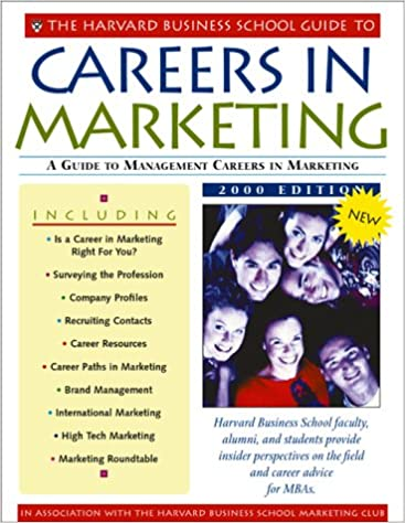 The Harvard Business School Guide to Careers in Marketing 2001 (A Harvard Business School Career Guide)