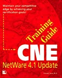 CNE Training Guide : Netware 4.1 Update, Siyan, Karanjit S., 1562055178