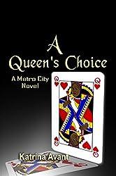 A Queen's Choice: A Metro City Novel (Metro City Series Book 4)