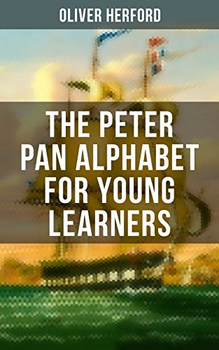 (The Peter Pan Alphabet For Young Learners: Learn Your ABC with the Magic of Neverland & Splash of Tinkerbell's Fairydust (Learning Letters With Fun Adventures & ABC Rhymes))