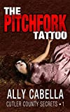 The Pitchfork Tattoo: A Romantic Mistaken Identity Mystery (Cutler County Secrets Book 1)