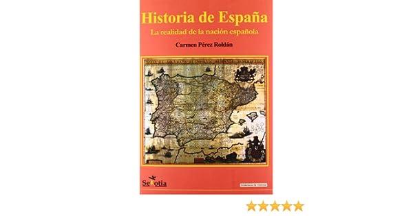 Historia De España (Biblioteca de Historia): Amazon.es: Pérez Roldán, Carmen: Libros