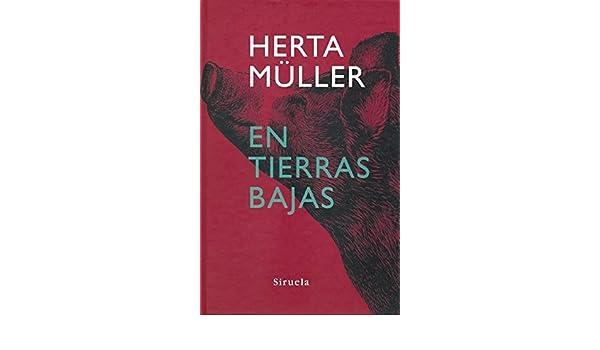En tierras bajas (Libros del Tiempo): Amazon.es: Müller, Herta: Libros