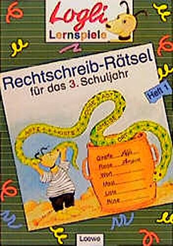 Rechtschreib-Rätsel, neue Rechtschreibung, Für das 3. Schuljahr (Logli-Lernspiele)