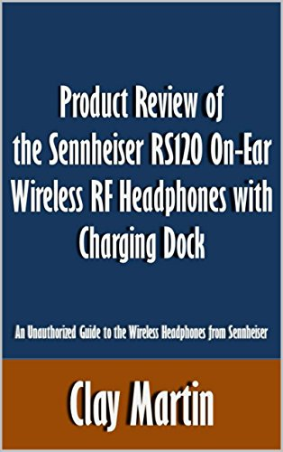 Product Review of the Sennheiser RS120 On-Ear Wireless RF