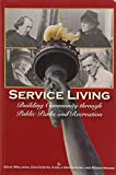 img - for Service Living: Building Community Through Public Parks and Recreation book / textbook / text book