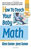 How to Teach Your Baby Math, Glenn Doman and Janet Doman, 075700184X