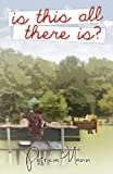Is This All There Is?, Patricia Mann, 0983154430