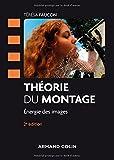 Théorie du montage - 2e éd. - Energie des images: Énergie des images