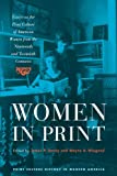 img - for Women in Print: Essays on the Print Culture of American Women from the Nineteenth and Twentieth Centuries (Print Culture History in Modern America) book / textbook / text book