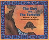 Front cover for the book The King and the Tortoise by Tololwa M. Mollel