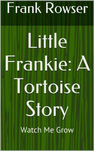 Little Frankie A Tortoise - Tortoise Frank The