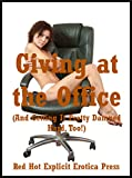 img - for Giving at the Office (And Getting It Pretty Damned Hard, Too!): Five Office Sex Erotica Stories book / textbook / text book