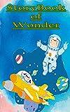 Download StoryBook Of Wonder: Thrilling stories for littles! in PDF ePUB Free Online